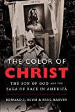 "Edward J. Blum and Paul Harvey, ""The Color of Christ: The Son of God and the Saga of Race in America"" (UNC Press, 2012)"