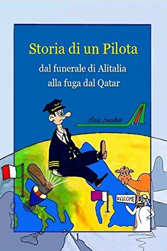 storia-di-un-pilota-dal-funerale-di-alitalia-alla-fuga-dal-qatar-italian-edition