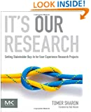 It's Our Research: Getting Stakeholder Buy-in for User Experience Research Projects