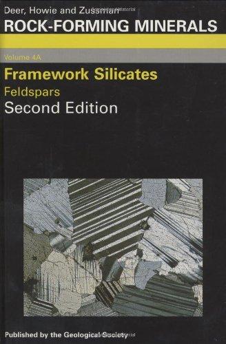 Rock-Forming Minerals, Volume 4A: Framework Silicates - Feldspars