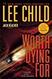Worth Dying For: A Jack Reacher Novel (Jack Reacher Novels) (034554160X) by Child, Lee