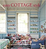 img - for Easy Cottage Style: Comfortable Interiors for Country Living book / textbook / text book