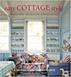Easy Cottage Style: Comfortable Inter...