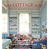 "Easy Cottage Style: Comfortable Interiors for Country Livingvon ""Liz Bauwens"""