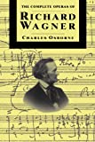 Compl Operas of Richard Wagner PB (0306805227) by Osborne, Charles