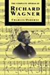 The Complete Operas Of Richard Wagner