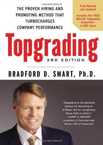 Topgrading, 3rd Edition: The Proven Hiring and Promoting Method That Turbocharges Company Performance PDF