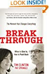 Break Through: When to Give In, How t...