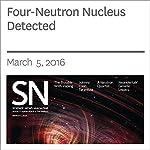 Four-Neutron Nucleus Detected | Andrew Grant