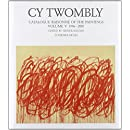Cy Twombly: The Paintings 1996 - 2007