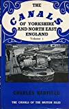 The Canals of Yorkshire and North East England, Volume 1 (Canals of the British Isles) Charles Hadfield