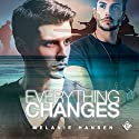 Everything Changes Audiobook by Melanie Hansen Narrated by Robert Nieman