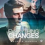 Everything Changes | Melanie Hansen