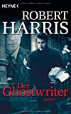 Der Ghostwriter: Roman