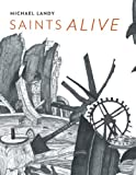 img - for Michael Landy: Saints Alive (National Gallery London) book / textbook / text book