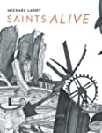 Saints Alive: Michael Landy in the Na...