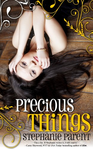 Precious Things by Stephanie Parent