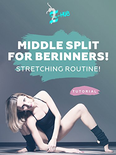 Middle split for berinners! Stretching routine! on Amazon Prime Instant Video UK