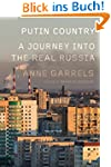 Putin Country: A Journey into the Rea...