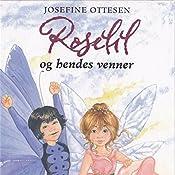 Roselil og hendes venner (Roselil 1) | Josefine Ottesen