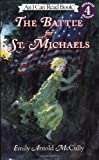 The Battle for St. Michaels (I Can Read Book 4) (0064442780) by McCully, Emily Arnold