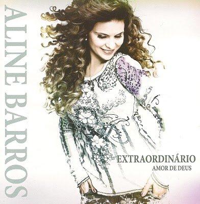 Aline Barros - Extraordinário amor de Deus