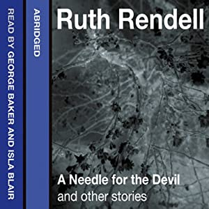 A Needle for the Devil and Other Stories | [Ruth Rendell]