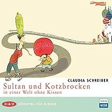Sultan und Kotzbrocken in einer Welt ohne Kissen (Sultan und Kotzbrocken 2) (       ungekürzt) von Claudia Schreiber Gesprochen von: Nicole Heesters, Tommi Piper