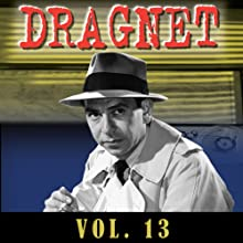 Dragnet Vol. 13 Radio/TV Program by  Dragnet