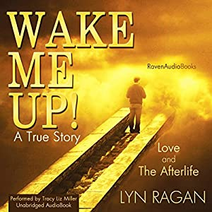 Wake Me Up!: Love and The Afterlife Audiobook