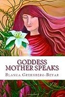 Goddess Mother Speaks (Volume 1)