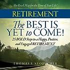 Retirement: The Best Is Yet to Come Hörbuch von Thomas S. Klobucher Gesprochen von: Troy W. Hudson