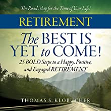 Retirement: The Best Is Yet to Come Audiobook by Thomas S. Klobucher Narrated by Troy W. Hudson
