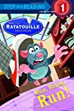 Run, Remy, Run! (Step into Reading) (Ratatouille Movie tie in)