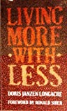 Living More with Less (0340272368) by DORIS JANZEN LONGACRE