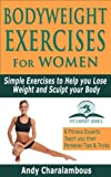 Bodyweight Exercises for Women - Simple Exercises to Help you Lose Weight and Sculpt your Body (Fit Expert Series)
