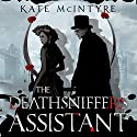 The Deathsniffer's Assistant: Faraday Files Series, Book 1 Audiobook by Kate McIntyre Narrated by Romy Nordlinger