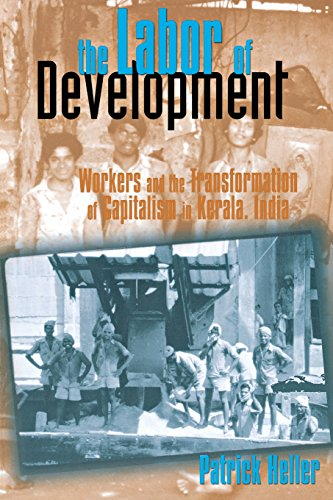 The Labor of Development: Workers and the Transformation of Capitalism in Kerala, India