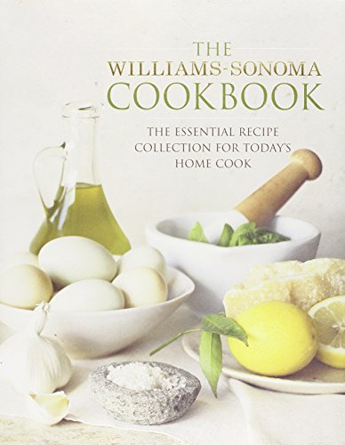 the-williams-sonoma-cookbook-the-essential-recipe-collection-for-todays-home-cook