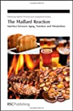 img - for The Maillard Reaction: Interface between Aging (Special Publication) book / textbook / text book