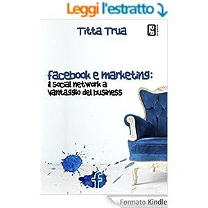 Facebook e marketing: Il social network a vantaggio del business