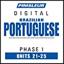 Portuguese (Brazilian) Phase 1, Unit 21-25: Learn to Speak and Understand Brazilian Portuguese with Pimsleur Language Programs Audiobook by  Pimsleur Narrated by  Pimsleur