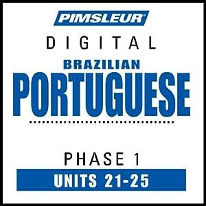 Portuguese (Brazilian) Phase 1, Unit 21-25 Audiobook