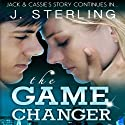 The Game Changer: A Novel (The Game Series, Book 2) Audiobook by J. Sterling Narrated by Dara Rosenberg