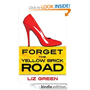 Forget the Yellow Brick Road Liz Green