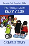 The Village Idiots Ebay Club (Laugh O...