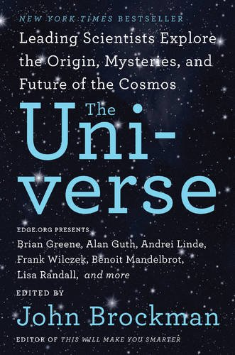 Universe: Leading Scientists Explore the Origin, Mysteries, and Future of the Cosmos (Best of Edge Series)