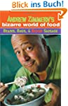Andrew Zimmern's Bizarre World of Foo...