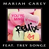 You're Mine (Eternal) (Remix) [feat. Trey Songz]