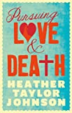 img - for Pursuing Love and Death book / textbook / text book